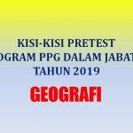 Kisi-kisi Soal Pretest Geografi Program PPG Dalam Jabatan Tahun 2019
