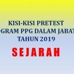 Kisi-kisi Soal Pretest Sejarah Program PPG Dalam Jabatan Tahun 2019